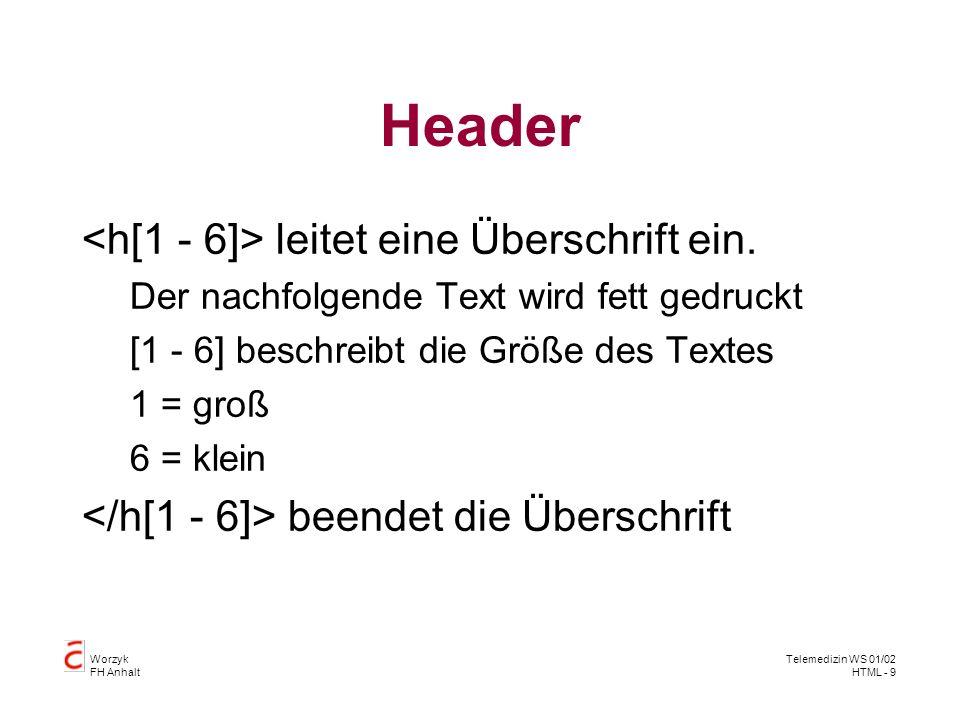 Header <h[1 - 6]> leitet eine Überschrift ein.